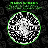 Never Really Was / This Is The Thanks I Get von Mario Winans