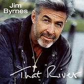 That River by Jim Byrnes