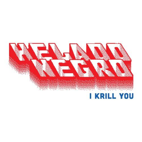 I Krill You by Helado Negro