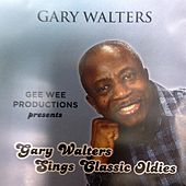 Gary Walters Sings Classic Oldies by Gary Walters