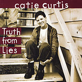 Truth from Lies by Catie Curtis