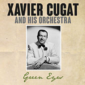 Green Eyes de Xavier Cugat & His Orchestra