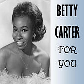 For You von Betty Carter