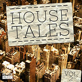 House Tales, Vol. 2 by Various Artists