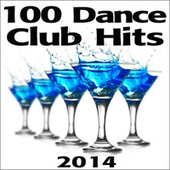 Dance 100 Dance Club Hits 2014 - Dubstep Progressive Breaks House Techno Psy Trance Goa by Various Artists