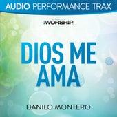 Dios Me Ama (Audio Performance Trax) de Danilo Montero