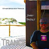 Other Bass 604 Trance (feat. Amos) di Johnny Spaziale