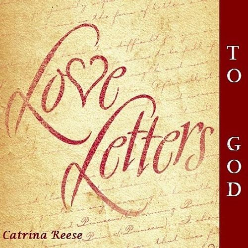 Love Letters to God Single by Catrina Reese Napster