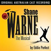 Shane Warne the Musical (Australian Cast Recording) by Various Artists