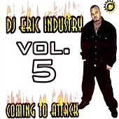 DJ Eric Industry: Coming to Attack,Vol.5 de Various Artists