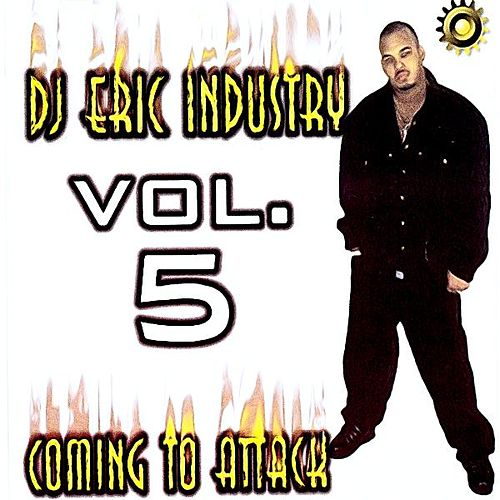 DJ Eric Industry: Coming to Attack,Vol.5 by Various Artists