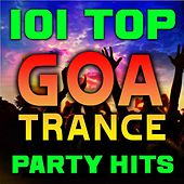 101 Top Goa Trance Party Hits - Best of Progressive, Fullon, Acid Techno, Night Psy, Psychedelic, Maximal, Anthems by Various Artists