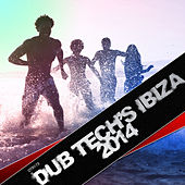 Dub Tech's Ibiza 2014 de Various Artists