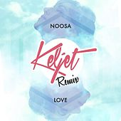 Love (Keljet Remix) by Noosa