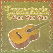 Trayectoria by Los Yes Yes