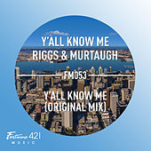 Y'all Know Me by Riggs