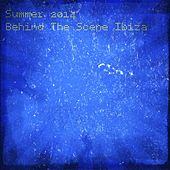 Summer 2014 Behind the Scene Ibiza (The Best of House Dance Music 35 Top Chart) von Various Artists