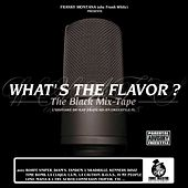 What's the Flavor? The Black Mix-Tape (L'histoire du rap français en freestyle) [By Franky Montana] de Various Artists