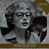 Time for Cool Jazz Songs (Remastered) by Blossom Dearie