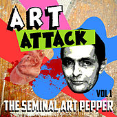 Art Attack - The Seminal Art Pepper, Vol. 1 by Art Pepper