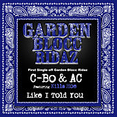 Like I Told You: Garden Blocc Ridaz by C-BO