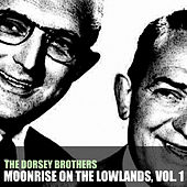 Moonrise on the Lowlands, Vol. 1 de The Dorsey Brothers