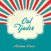 Autumn Leaves by Cal Tjader