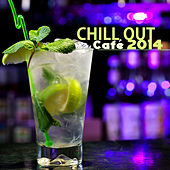 Chill Out Café Ambient Lounge Bar 2014 - Chillout Music del Mar & Buddha Ambient Music Chillax von Chill Out