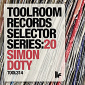 Toolroom Records Selector Series: 20 Simon Doty by Various Artists