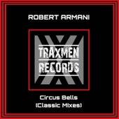 Circus Bells (Classic Mixes) by Robert Armani