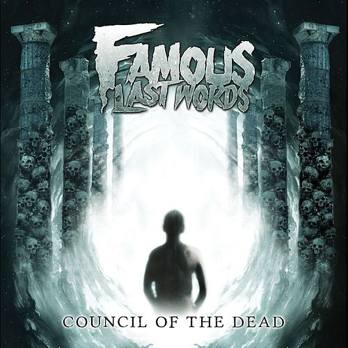 Council of the Dead by Famous Last Words