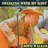 Swinging with My Baby by Doug Walker