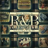Spéciale Dédicace Au R&B Old School, Vol. 3 (Let's Get Back to the 90's) by Various Artists