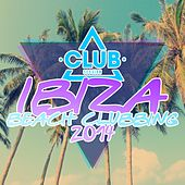 Club Session Pres. Ibiza Beach Clubbing 2014 by Various Artists
