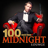 100 Must-Have Midnight Lounge von Various Artists