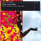 Theo Loevendie: Orbits, Incantations, Flexio & Naima Suite by Various Artists