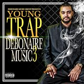 Debonaire Music 3 by Young Trap
