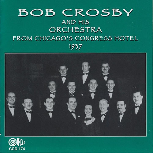 From Chicago's Congress Hotel 1937 by Bob Crosby