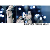 Christmas Wishes, Vol. 2 by Various Artists
