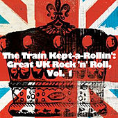 The Train Kept-a-Rollin': Great UK Rock 'N' Roll, Vol. 1 de Various Artists