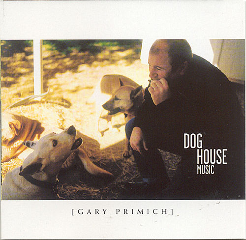 Dog House Music by Gary Primich