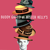 Buddy Greco at Mister Kelly's (Live) by Buddy Greco
