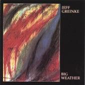 Big Weather by Jeff Greinke
