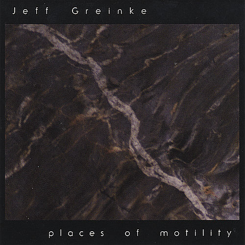 Places of Motility by Jeff Greinke