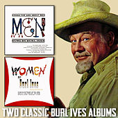 Men: Songs for and About Men / Women: Folk Songs About the Fair Sex by Burl Ives