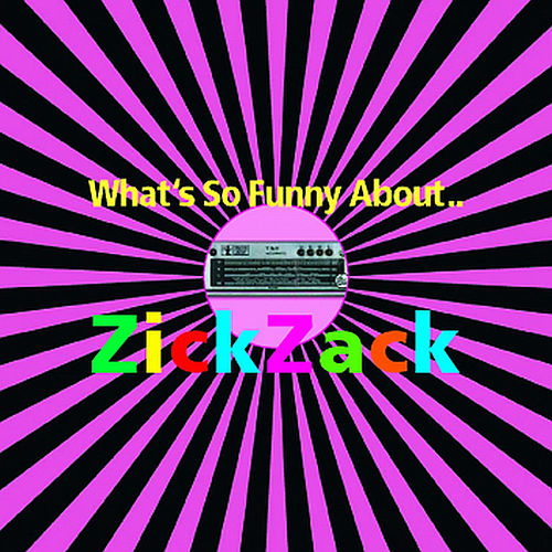 What's So Funny About.. ZickZack by Various Artists