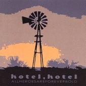 Allheroesareforeverbold by Hotel, Hotel