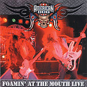 Foamin' At The Mouth Live by American Dog