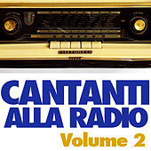 Cantanti alla Radio Vol. 2 by Various Artists