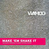 Make Em' Shake It by Wahoo